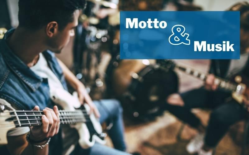 Motto und Musik