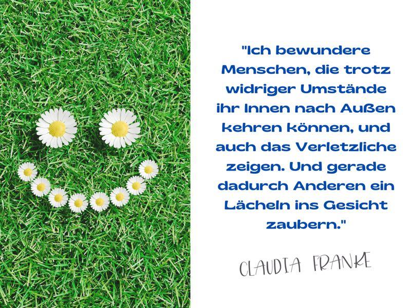 Zitat Claudia Franke • Anderen ein Lächeln ins Gesicht zaubern.